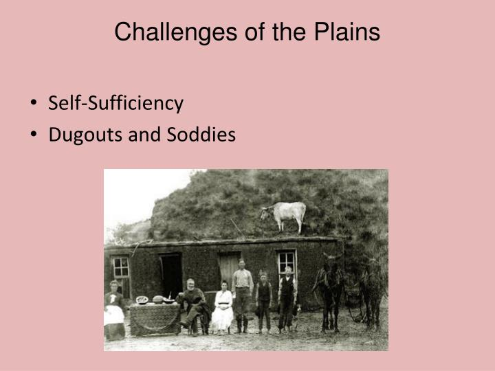 Challenges of the Plains