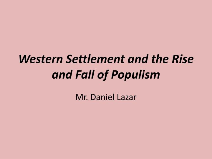 Western settlement and the rise and fall of populism