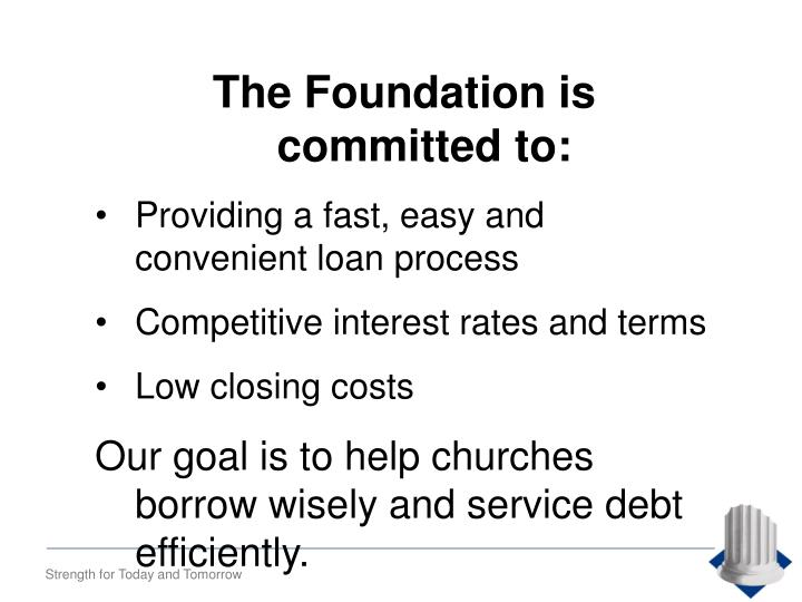 The Foundation is committed to: