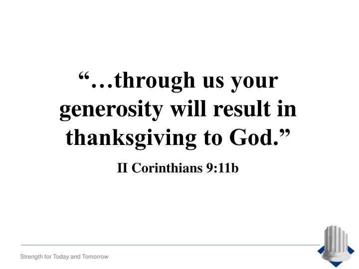 """…through us your generosity will result in thanksgiving to God."""