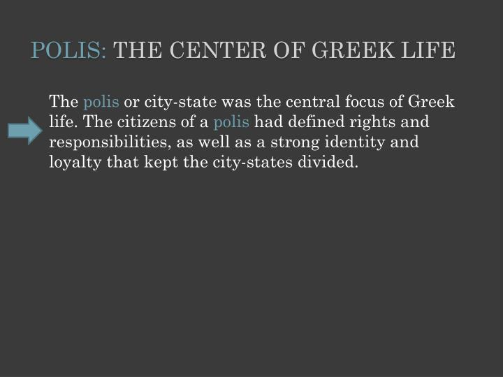Polis the center of greek life