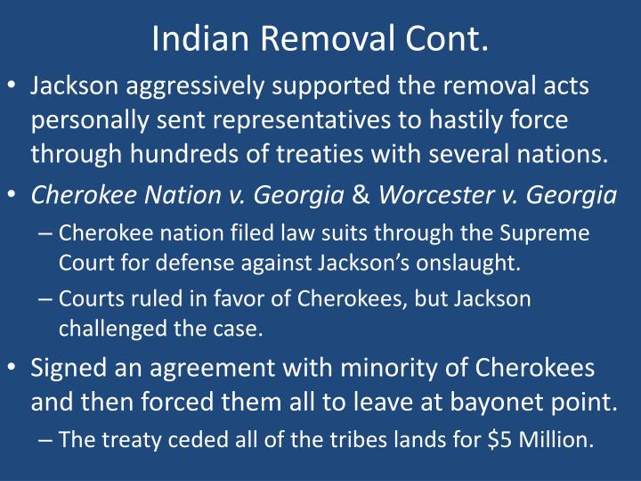 Indian Removal Cont.
