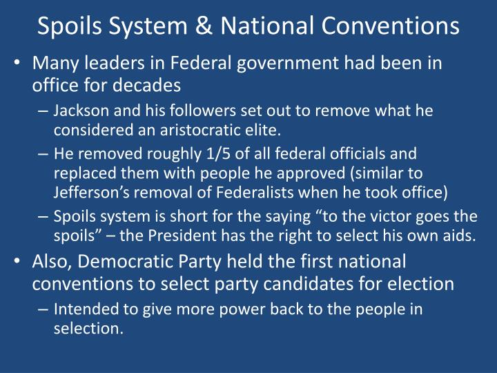 Spoils System & National Conventions