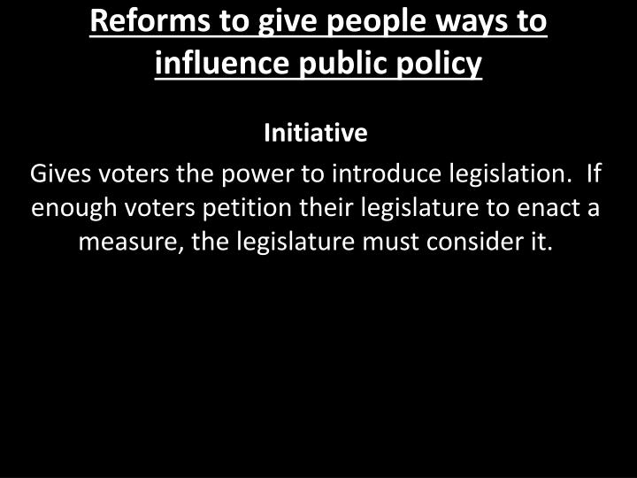 Reforms to give people ways to influence public policy