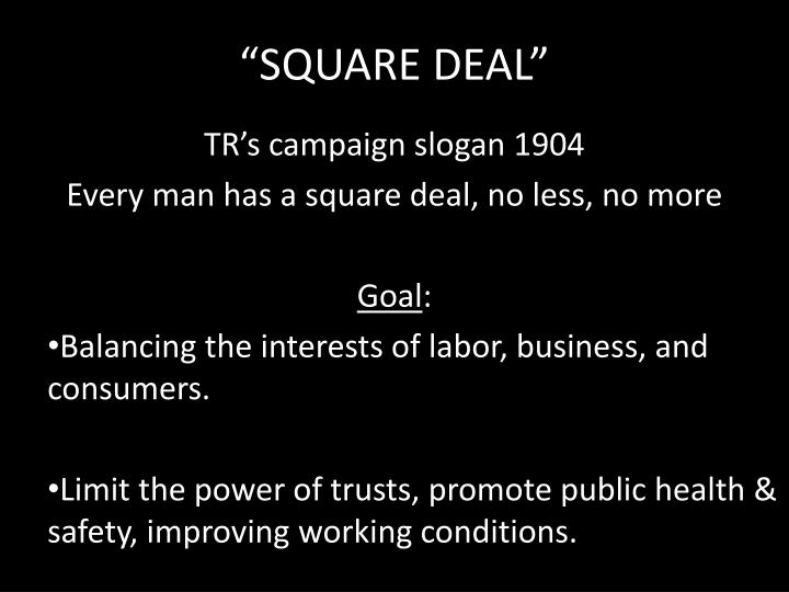 """SQUARE DEAL"""