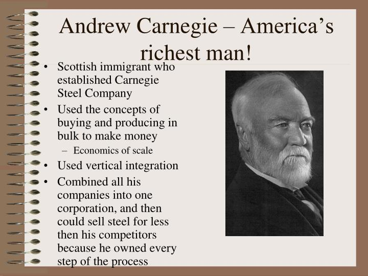 Andrew Carnegie – America's richest man!