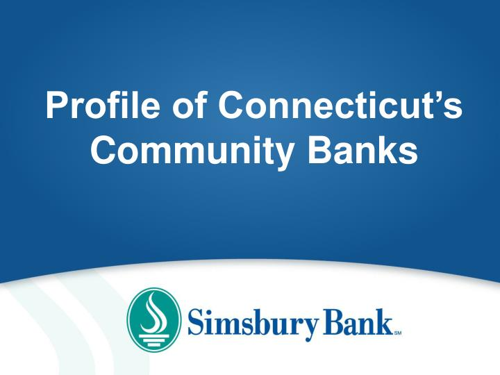 Profile of Connecticut's Community Banks