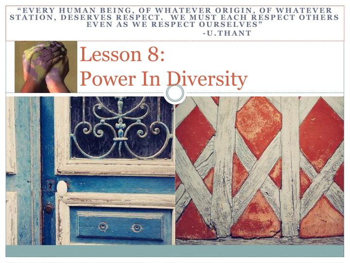 Lesson 8 power in diversity