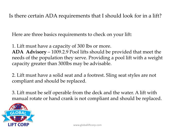 Is there certain ADA requirements that I should look for in a lift?