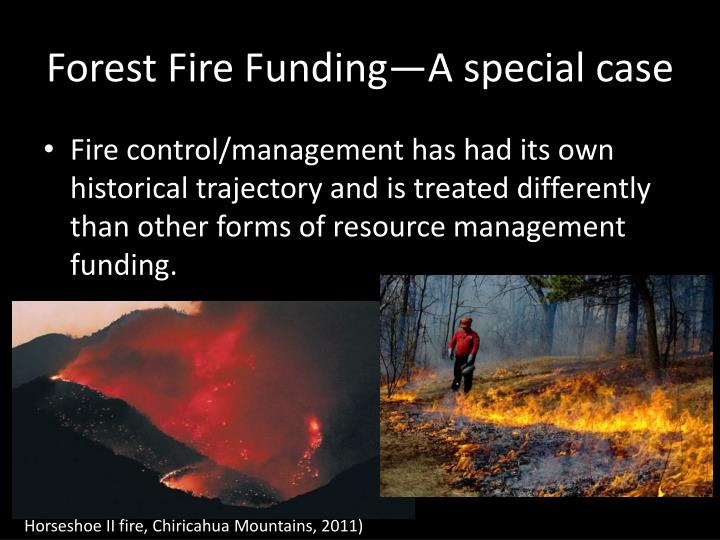 Forest Fire Funding—A special case