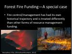 forest fire funding a special case
