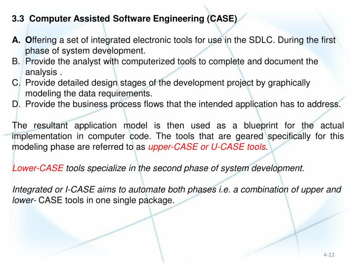 3.3  Computer Assisted Software Engineering (CASE