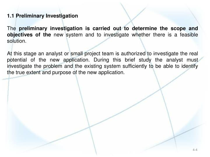 1.1 Preliminary Investigation