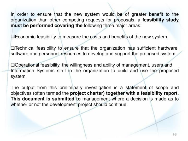 In order to ensure that the new system would be of greater benefit to the organization than other competing requests for proposals, a