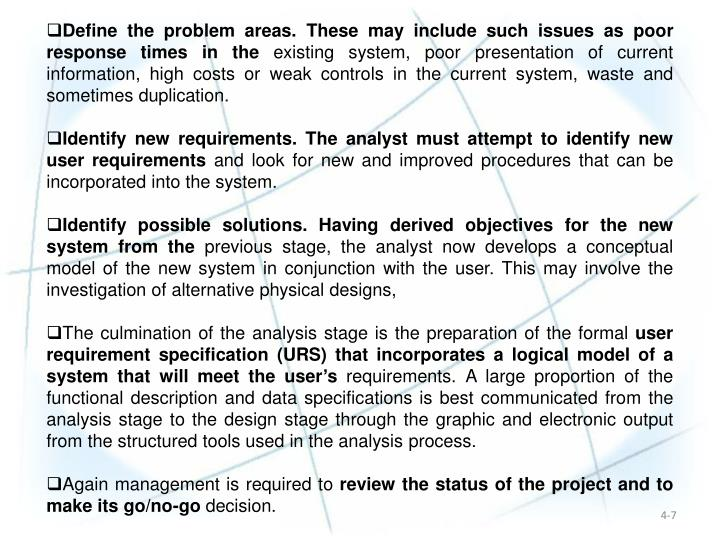 Define the problem areas. These may include such issues as poor response times in the