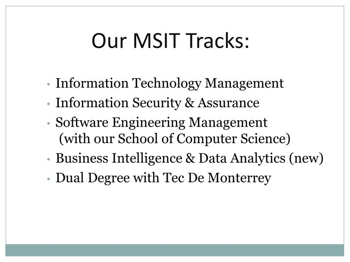 Our MSIT Tracks: