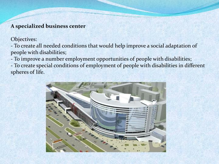 A specialized business center