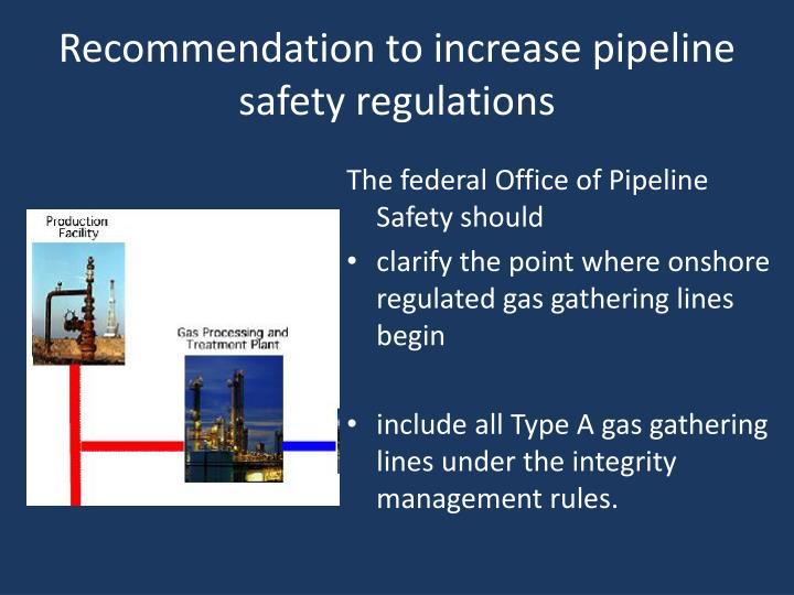 Recommendation to increase pipeline safety regulations