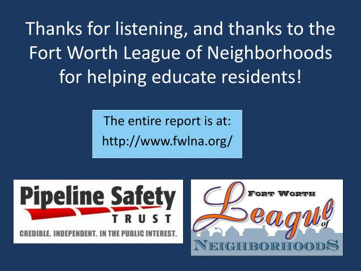 Thanks for listening, and thanks to the Fort Worth League of Neighborhoods for helping educate residents!