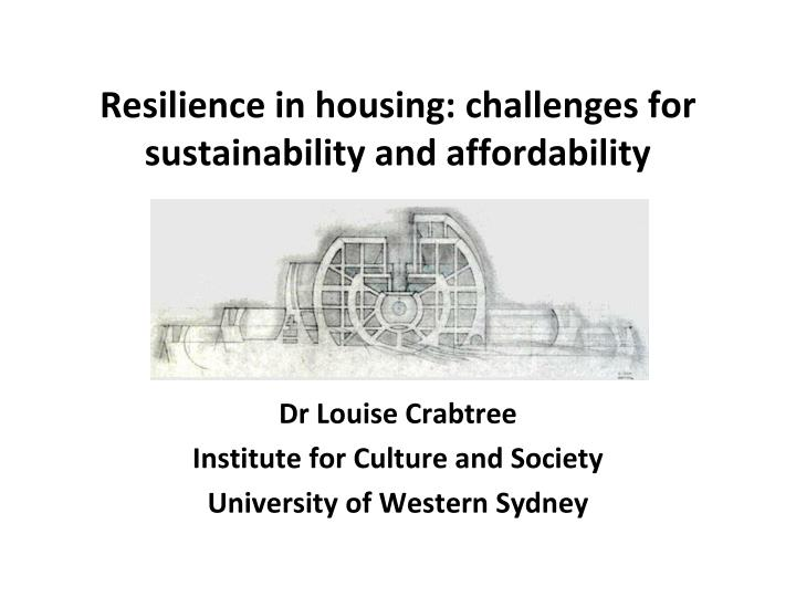 Resilience in housing challenges for sustainability and affordability