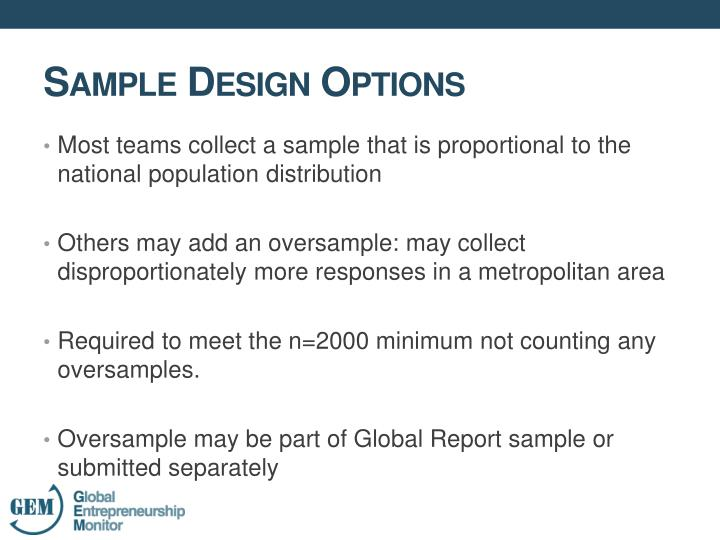 Most teams collect a sample that is proportional to the national population distribution
