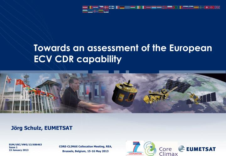 Towards an assessment of the european ecv cdr capability