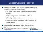 export controls cont d