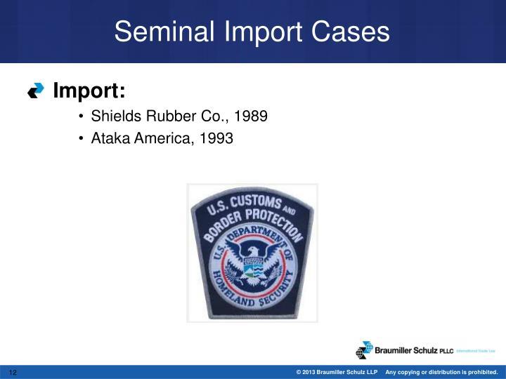 Seminal Import Cases