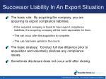 successor liability i n an e xport s ituation
