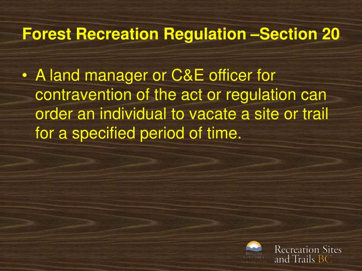 Forest Recreation Regulation –Section 20