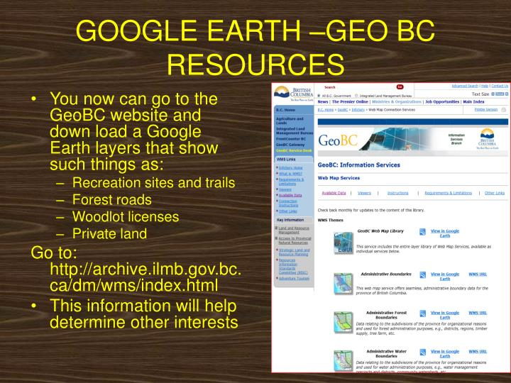 GOOGLE EARTH –GEO BC RESOURCES