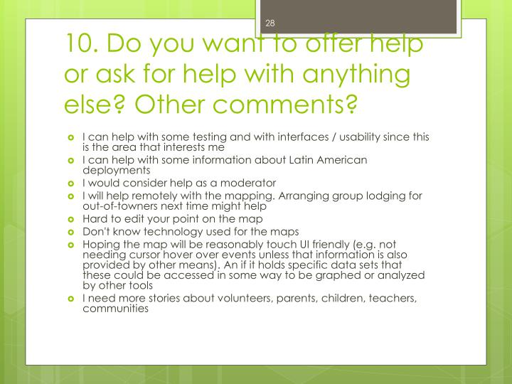 10. Do you want to offer help or ask for help with anything else