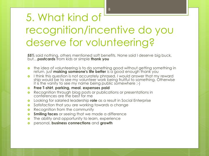 5. What kind of recognition/incentive do you deserve for volunteering
