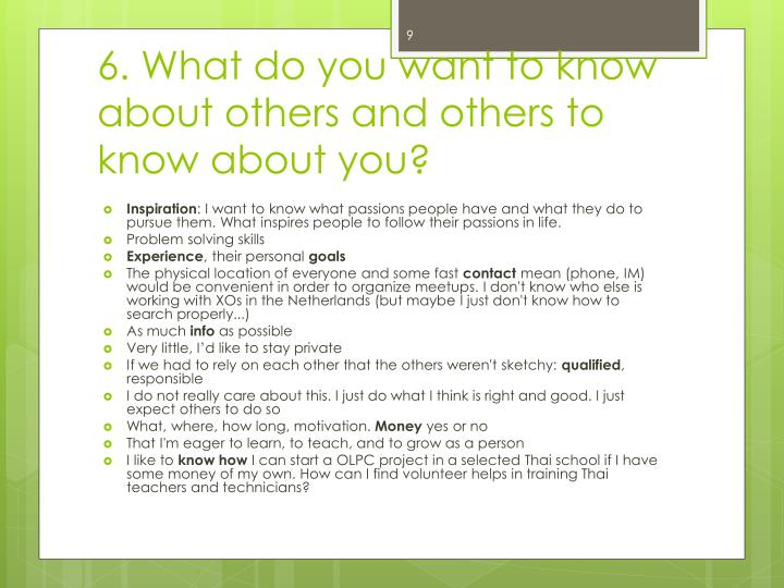 6. What do you want to know about others and others to know about you