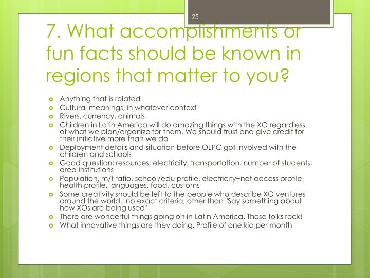 7. What accomplishments or fun facts should be known