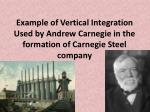 example of vertical integration used by andrew carnegie in the formation of carnegie steel company