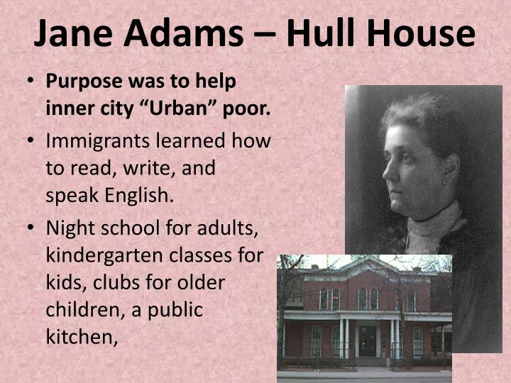Jane Adams – Hull House