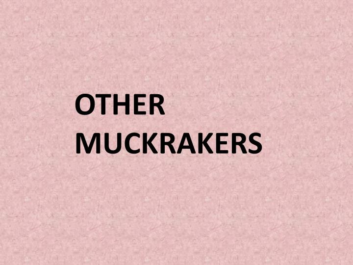 Other Muckrakers