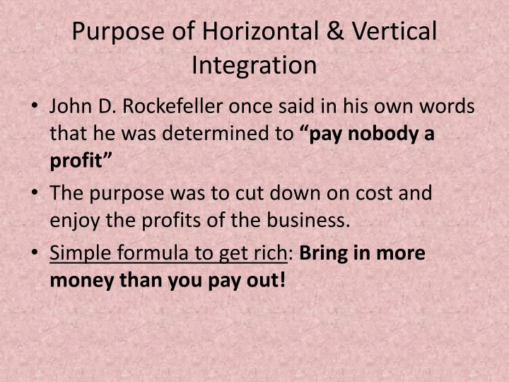 Purpose of Horizontal & Vertical Integration