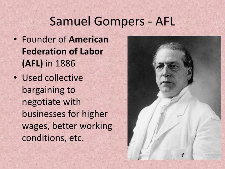 Samuel Gompers - AFL