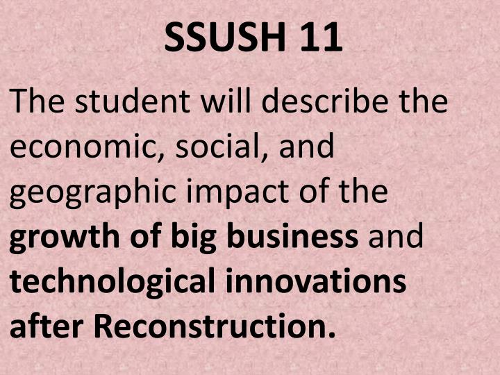 The student will describe the economic, social, and geographic impact of the