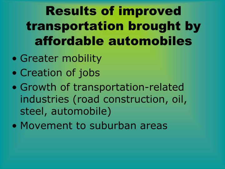 Results of improved transportation brought by affordable automobiles