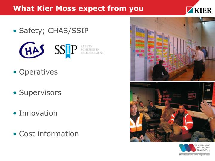 What Kier Moss expect from you