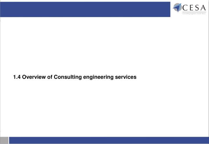 1.4 Overview of Consulting engineering services