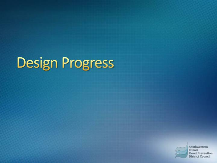 Design Progress