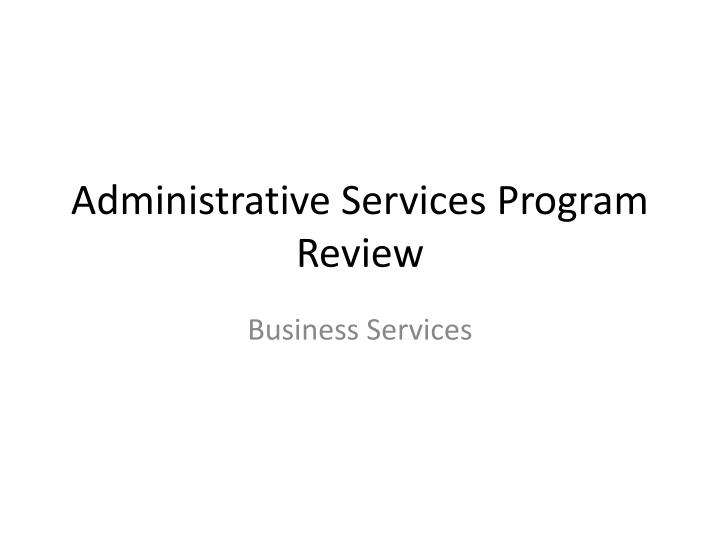 Administrative Services Program Review