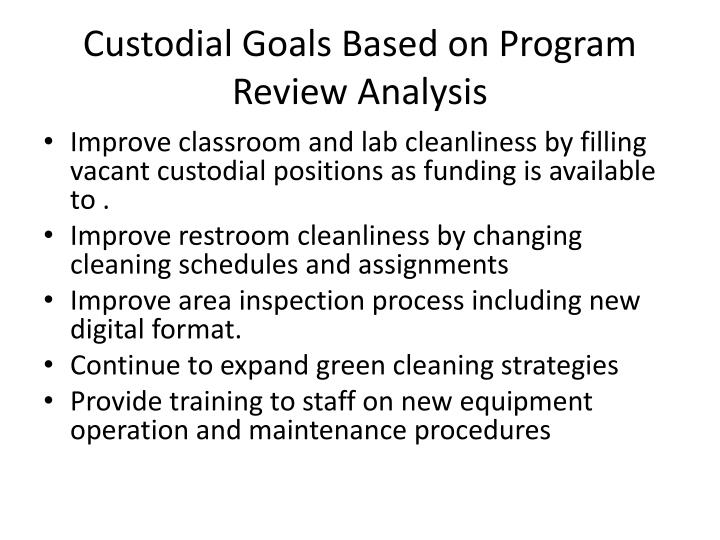 Custodial Goals Based on Program Review Analysis
