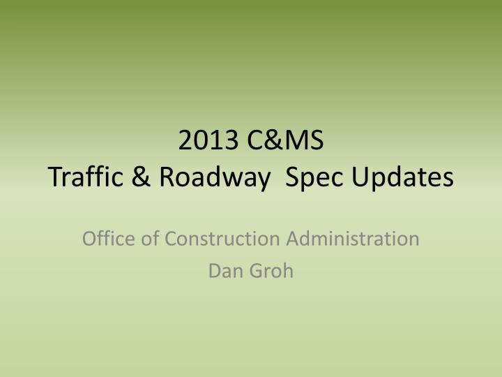 2013 c ms traffic roadway spec updates