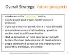 overall strategy future prospects
