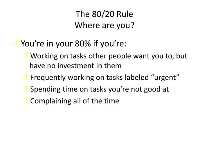 The 80/20 Rule
